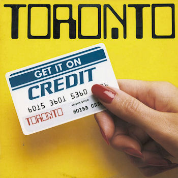 Toronto, Get It On Credit